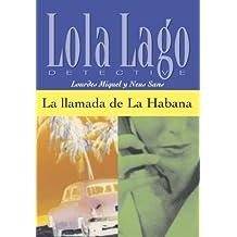La llamada de la Habana (Lola Lago, detective) (Spanish Edition)