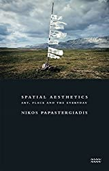 [(Spatial Aesthetics : Art, Place and the Everyday)] [By (author) Nikos Papastergiadis] published on (January, 2006)