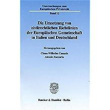 Die Umsetzung von zivilrechtlichen Richtlinien der Europäischen Gemeinschaft in Italien und Deutschland