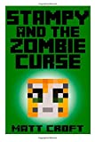 By Matt Croft Stampy and the Zombie Curse: Novel Inspired by StampyLongNose: 1 (Stampy's Secret Sidquests) [Paperback]