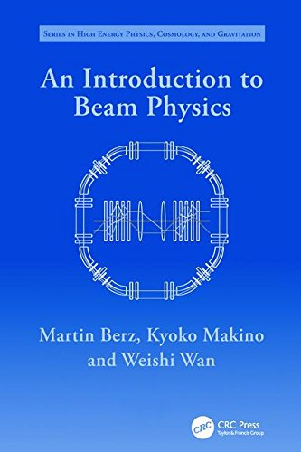 An Introduction to Beam Physics (Series in High Energy Physics, Cosmology and Gravitation) -