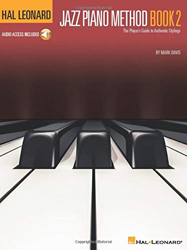 Hal Leonard Jazz Piano Method - Book 2: The Player's Guide to Authentic Stylings (Hal Leonard Jazz Piano)