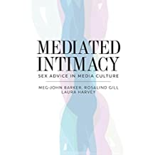 Mediated Intimacy: Sex Advice in Media Culture