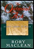 Cover of: THE OATMEAL ARK - ACROSS CANADA BY WATER   RORY MACLEAN