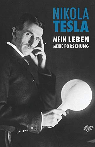 Nikola Tesla: Mein Leben, Meine Forschung