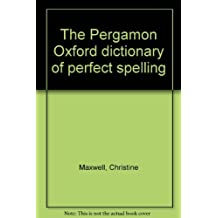 The Pergamon Oxford dictionary of perfect spelling