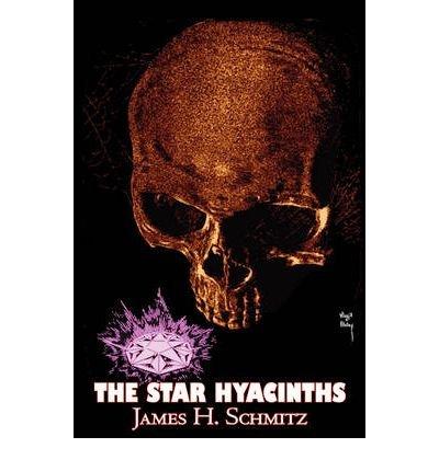 [ THE STAR HYACINTHS ] Schmitz, James H (AUTHOR ) Feb-01-2009 Paperback