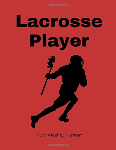 Lacrosse Player 2019 Weekly Planner por 1570 Publishing