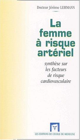 La femme à risque artériel. Synthèse sur les facteurs de risque cardiovasculaire