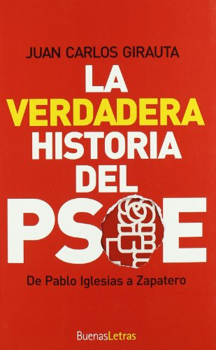 La verdadera historia del PSOE par JUAN CARLOS GIRAUTA