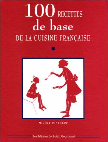 100 recettes de base de la cuisine française