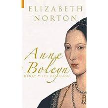 Anne Boleyn: Henry VIII's Obsession