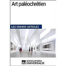 Art paléochrétien: Les Grands Articles d'Universalis