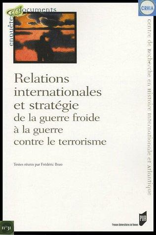 Relations internationales et stratégie de la guerre froide à la guerre contre le terrorisme