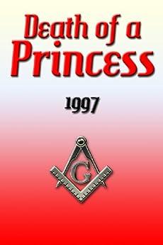 Death of a Princess 1997 (Freemason: Gay) (English Edition) par [Arius De Winter]