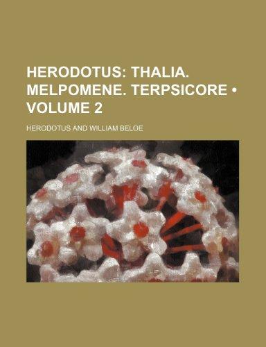 Herodotus (Volume 2); Thalia. Melpomene. Terpsicore