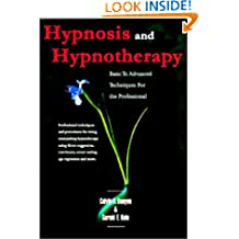 Hypnosis and Hypnotherapy: Basic to Advanced Techniques for the Professional