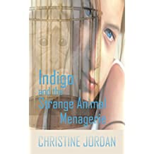 Indigo and the Strange Animal Menagerie