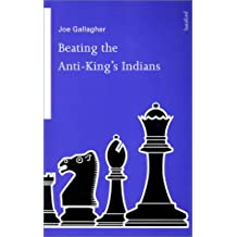 Beating the Anti-King's Indians (Batsford Chess Books)