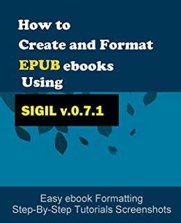 How to Create and Format EPUB eBooks Using SIGIL (v 0.7.1 ...