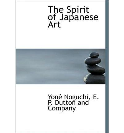 The Spirit of Japanese Art (Hardback) - Common
