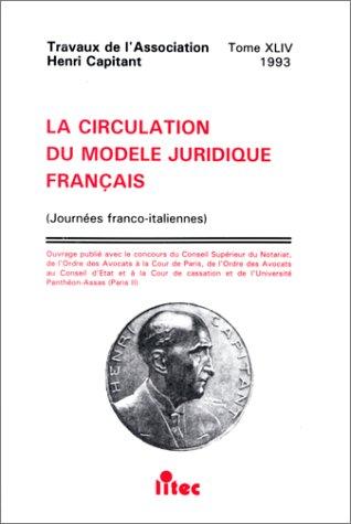La circulation du modèle juridique français: Journées franco-italiennes (ancienne édition)