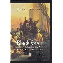Black Ivory 2e: Slavery in the British Empire