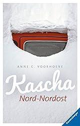 Kascha Nord-Nordost (HC - Jugendliteratur ab 12 Jahre) (German Edition)