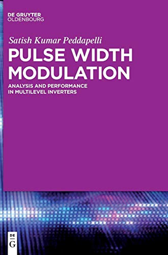 Pulse Width Modulation: Analysis and Performance in Multilevel Inverters por Satish Kumar Peddapelli