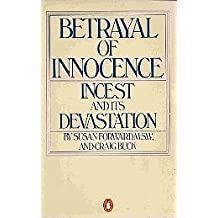 Betrayal of Innocence: Incest and Its Devastation by Forward Susan (1979-08-01)