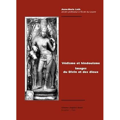Védisme et hindouisme : Images du Divin et des Dieux