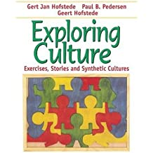 [(Exploring Culture: Exercises, Stories and Synthetic Cultures)] [Author: Geert Hofstede] published on (September, 2003)