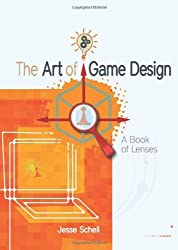 The Art of Game Design: A book of lenses by Jesse Schell (2008-09-12)