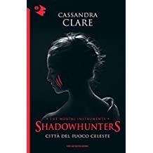 Città del fuoco celeste. Shadowhunters. The mortal instruments: 6