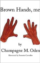 Brown hands, me
