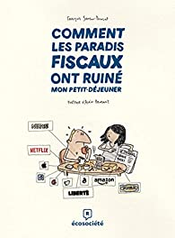 Comment les paradis fiscaux ont ruiné mon petit-dejeuner  par François Samson-Dunlop