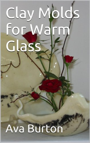 Clay Molds for Warm Glass (English Edition) Fused Glass Bowl