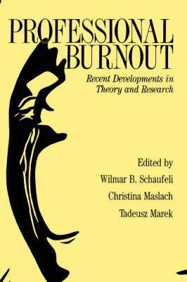 [(Professional Burnout: Recent Developments in Theory and Research)] [Edited by Wilmar B. Schaufeli] published on (November, 1996)