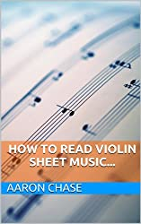 How To Read Violin Sheet Music... (How to Play The Violin Book 4)