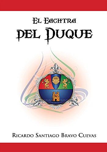 El Eachtra Del Duque por Ricardo Santiago Bravo Cuevas