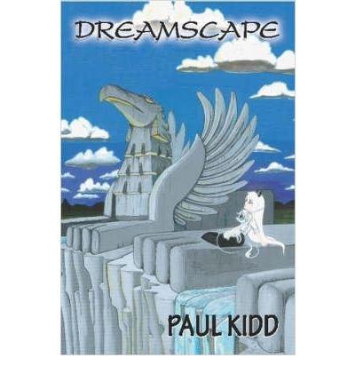 [Dreamscape [ DREAMSCAPE ] By Kidd, Paul ( Author )Mar-01-2007 Paperback