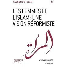 Les femmes et l'Islam: une vision réformiste: Volume 8 (Valeurs d'Islam)