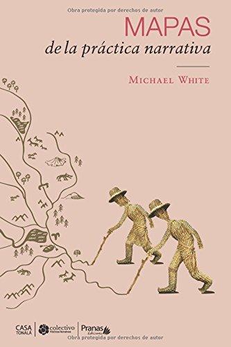 Mapas de la práctica narrativa por Michael White