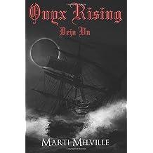 Onyx Rising: Volume 3 (The Deja Vu Chronicles)
