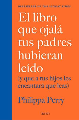Descargar gratis El libro que ojalá tus padres hubieran leído: de Philippa Perry