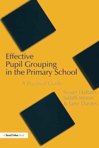 EFF PUPIL GROUPING IN PRIMARY SCHO: A Practical Guide