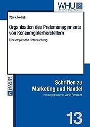 Organisation Des Preismanagements Von Konsumgueterherstellern: Eine Empirische Untersuchung (Schriften Zu Marketing Und Handel)
