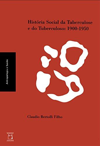 historia-social-da-tuberculose-e-do-tuberculoso-1900-1950-portuguese-edition