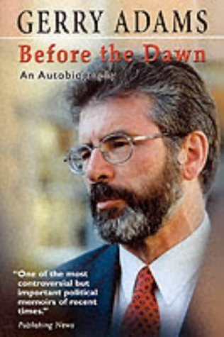 Before the Dawn: An Autobiography by Adams, Gerry (1996) Paperback