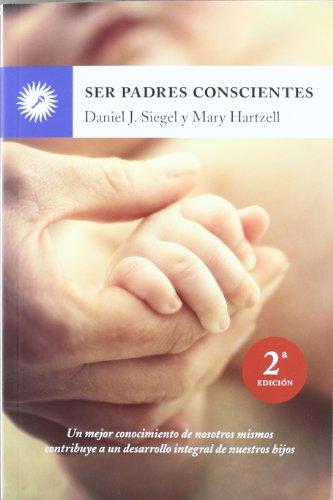 Ser padres conscientes (Psicologia (la Llave)) por Daniel J. Siegel